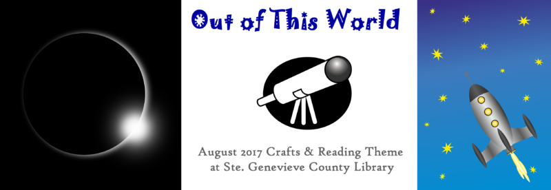 august 2017 out of this world ste genevieve county library